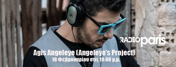Ο Agis Angeleye (Angeleye's Project) στο  Radio-Paris.gr