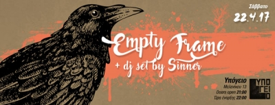Empty Frame live + DJ set by Sinner 22/4