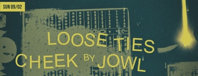 Loose Ties + Cheek By Jowl Live at sixdogs | 9 Φεβρουαρίου